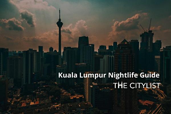Kuala Lumpur Nightlife Guide 30 June 2021