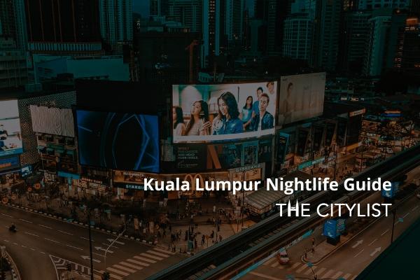 Kuala Lumpur Nightlife Guide 8 September 2021