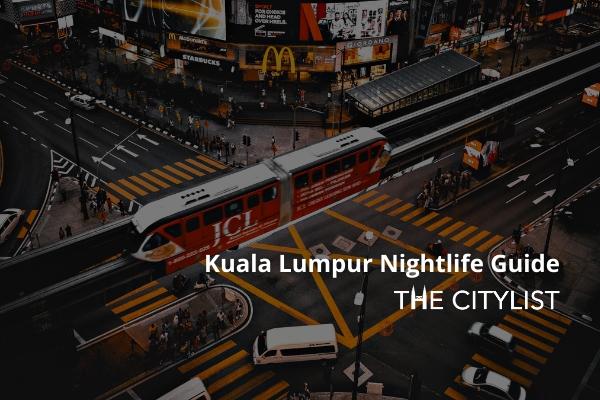 Kuala Lumpur Nightlife Guide 22 September 2021