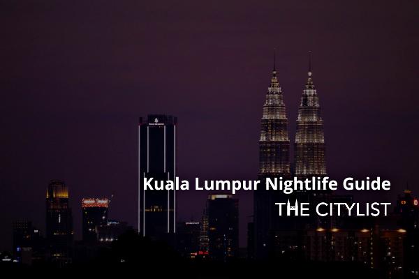 Kuala Lumpur Nightlife Guide 29 September 2021