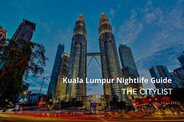 Kuala Lumpur Nightlife Guide 13 October 2021