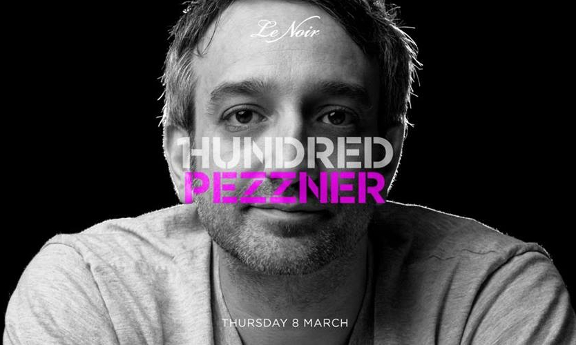 1Hundred featuring Pezzner at Le Noir KL 8 March 2018