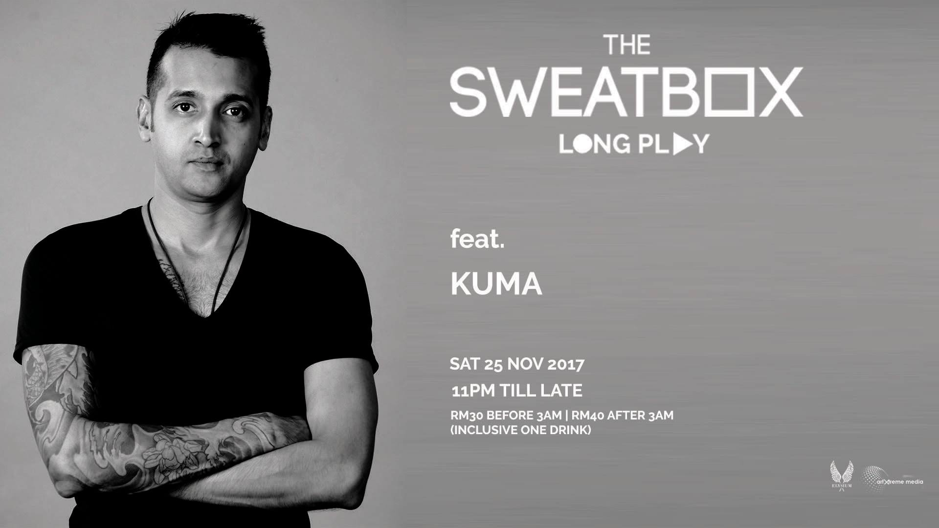 Sweatbox Long Play 10 featuring DJ Kuma at Elysium November 25