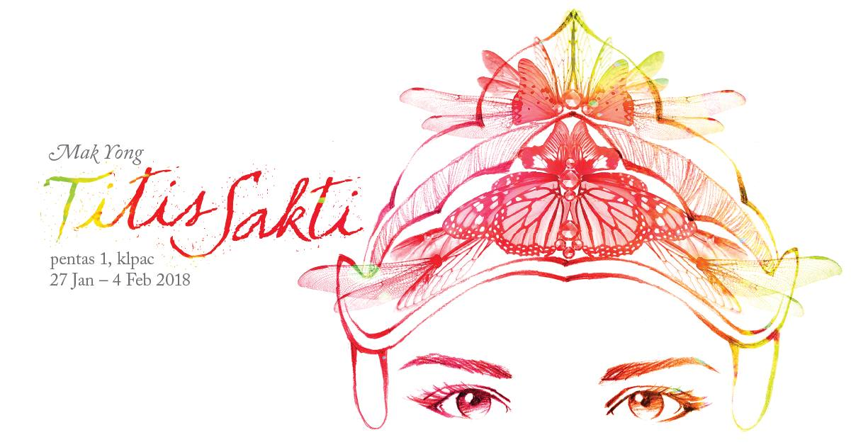 JANUARY 27 – FEBRUARY 4 : Mak Yong Titis Sakti at KLPac