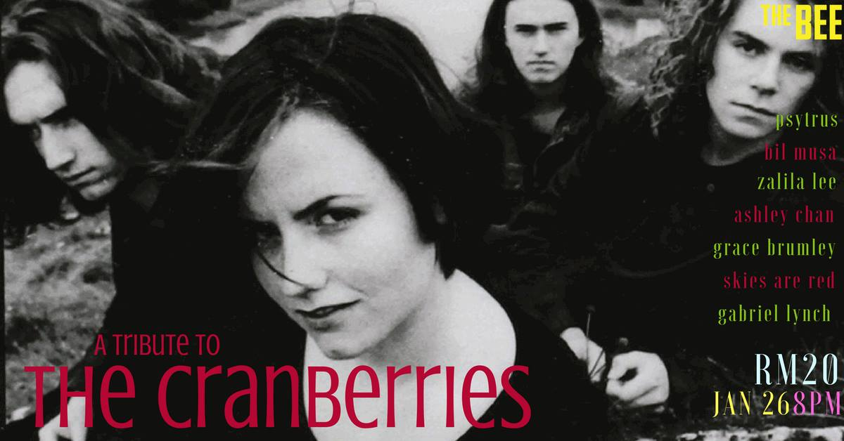JANUARY 26 : A Tribute to The Cranberries at The Bee Publika